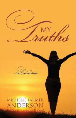 My Truths: A Collection (Paperback)