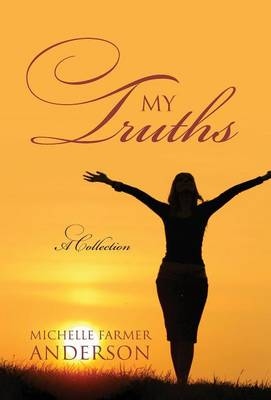 My Truths: A Collection (Hardback)