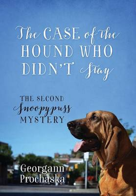 The Case of the Hound Who Didn't Stay: The Second Snoopypuss Mystery (Hardback)