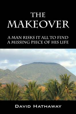 The Makeover: A Man Risks It All to Find a Missing Piece of His Life (Paperback)