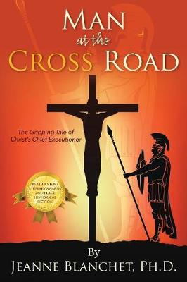 Man at the Cross Road: The Gripping Tale of Christ's Chief Executioner (Paperback)