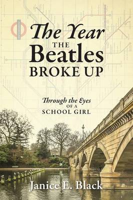 The Year the Beatles Broke Up: Through the Eyes of a School Girl (Paperback)