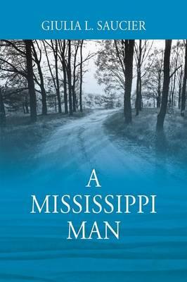 A Mississippi Man (Paperback)