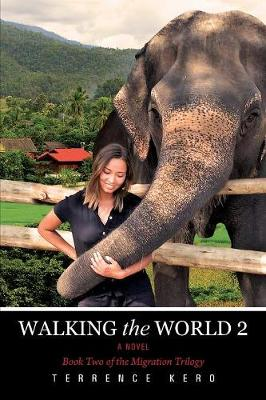 Walking the World 2 a Novel: Book Two of the Migration Trilogy (Paperback)