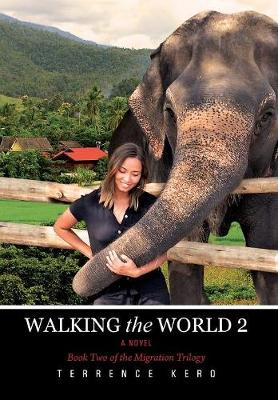 Walking the World 2 a Novel: Book Two of the Migration Trilogy (Hardback)