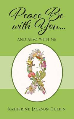 Peace Be with You . . . and Also with Me (Paperback)