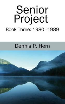 Senior Project: Book Three: 1980-1989 (Paperback)