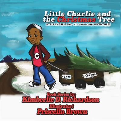Little Charlie and the Christmas Tree: Little Charlie and His Awesome Adventures (Paperback)