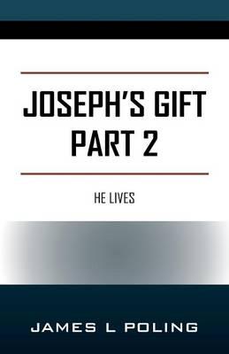 Joseph's Gift Part 2: He Lives (Paperback)