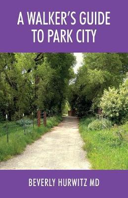 A Walker's Guide to Park City (Paperback)