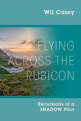 Flying Across the Rubicon: Excursions of a SHADOW Pilot (Paperback)