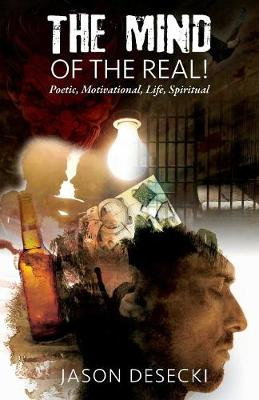 The Mind of the Real! Poetic, Motivational, Life, Spiritual (Paperback)