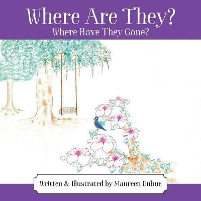 Where Are They? Where Have They Gone? (Paperback)