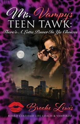 Ms. Vampy's Teen Tawk: There's a Lotta Power in YA Choices (Paperback)