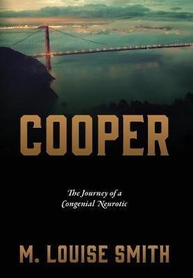 Cooper: The Journey of a Congenial Neurotic (Hardback)