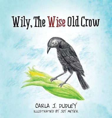 Wily, the Wise Old Crow (Hardback)