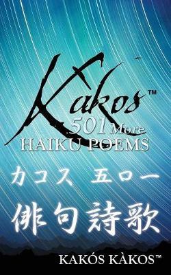 Kakos 501 More Haiku Poems (Paperback)