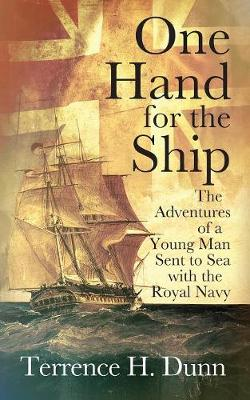 One Hand for the Ship: The Adventures of a Young Man Sent to Sea with the Royal Navy (Paperback)