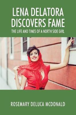 Lena Delatora Discovers Fame: The Life and Times of a North Side Girl (Paperback)