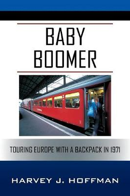 Baby Boomer: Touring Europe with a Backpack in 1971 (Paperback)