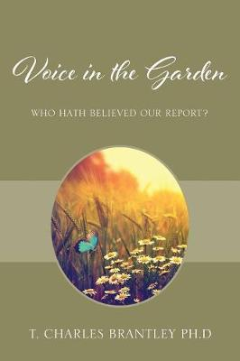 Voice in the Garden: Who Hath Believed Our Report? (Paperback)