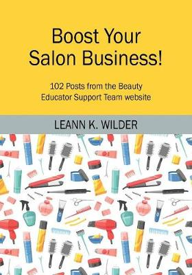 Boost Your Salon Business!: 102 Posts from the Beauty Educator Support Team Website (Paperback)