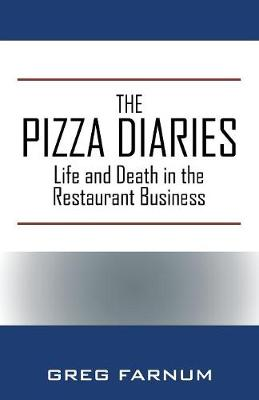 The Pizza Diaries: Life and Death in the Restaurant Business (Paperback)