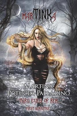 Martinka: Thru Eyes of Rem... First Narrative (Paperback)
