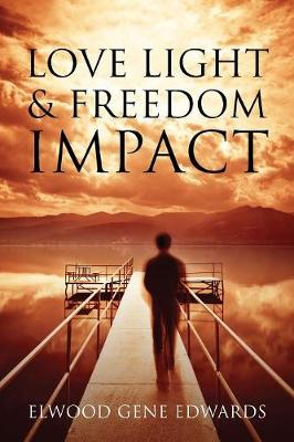 Love Light & Freedom Impact (Paperback)