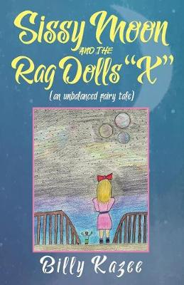 Sissy Moon and the Rag Dolls X: (An Unbalanced Fairy Tale) (Paperback)