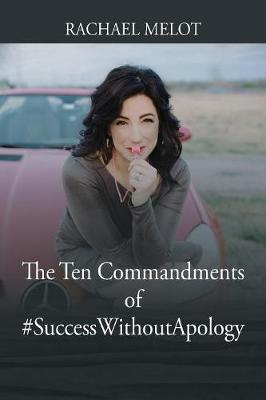 The Ten Commandments of #successwithoutapology (Paperback)