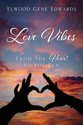 Love Vibes: From the Heart to the Pen (Paperback)