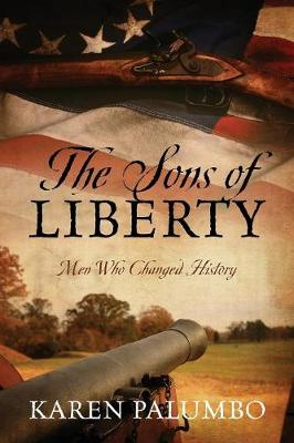 The Sons of Liberty: Men Who Changed History (Paperback)
