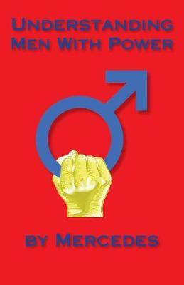 Understanding Men with Power (Paperback)