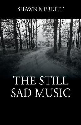 The Still Sad Music (Paperback)