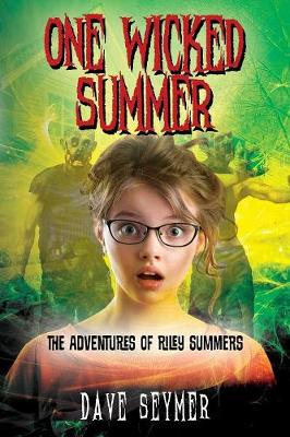 One Wicked Summer: The Adventures of Riley Summers (Paperback)