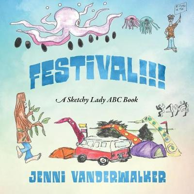 Festival!!! a Sketchy Lady ABC Book (Paperback)