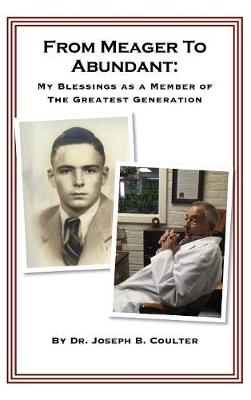 From Meager to Abundant: My Blessings as a Member of the Greatest Generation (Hardback)