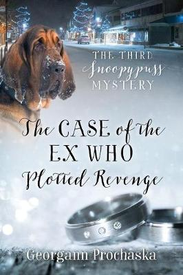 The Case of the Ex Who Plotted Revenge: The Third Snoopypuss Mystery (Paperback)