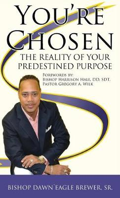 You're Chosen: The Reality of Your Predestined Purpose (Hardback)