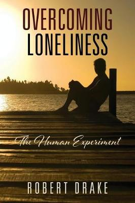 Overcoming Loneliness: The Human Experiment (Paperback)