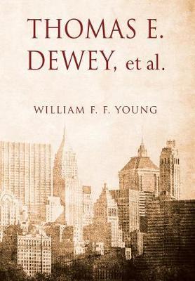 Thomas E. Dewey, et al (Hardback)