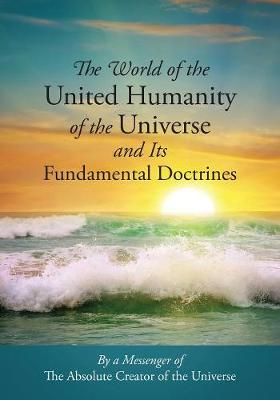 The World of the United Humanity of the Universe and Its Fundamental Doctrines (Paperback)