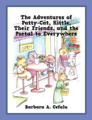 The Adventures of Patty-Cat, Kittle, Their Friends and the Portal to Everywhere - Adventures of Patty-Cat 9 (Paperback)