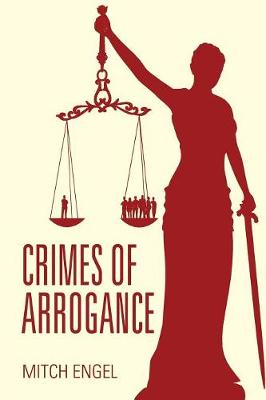 Crimes of Arrogance (Paperback)