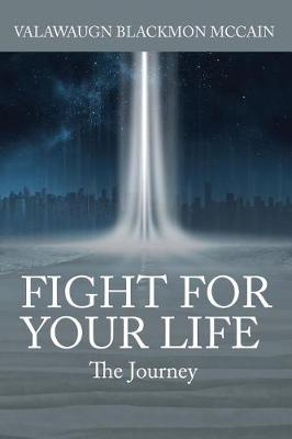 Fight for Your Life: The Journey (Paperback)