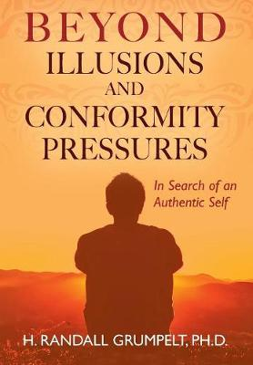 Beyond Illusions and Conformity Pressures: In Search of an Authentic Self (Hardback)