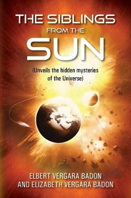 The Siblings From The Sun: (Unveils the hidden mysteries of the Universe) (Paperback)