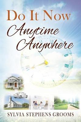 Do It Now Anytime Anywhere (Paperback)