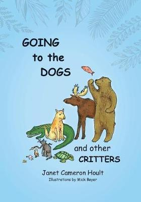 Going to the Dogs and Other Critters (Paperback)